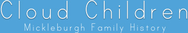 Cloud Children - Mickleburgh Family History